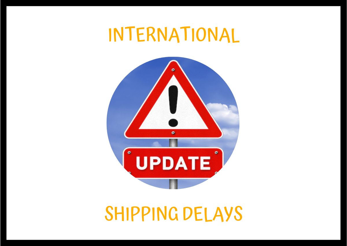 INTERNATIONAL SHIPPING DELAYS
